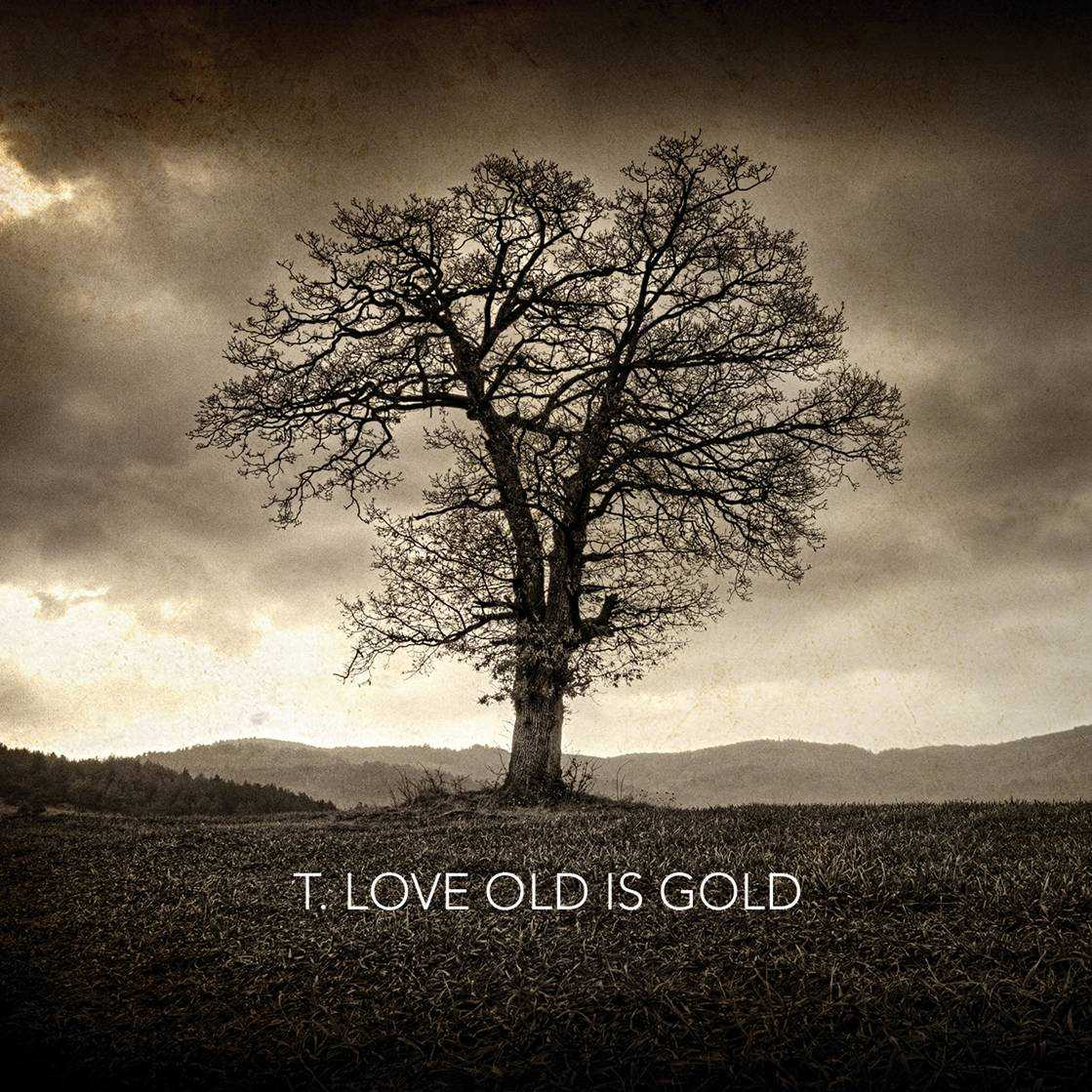 "T.LOVE – ""Old is Gold"""