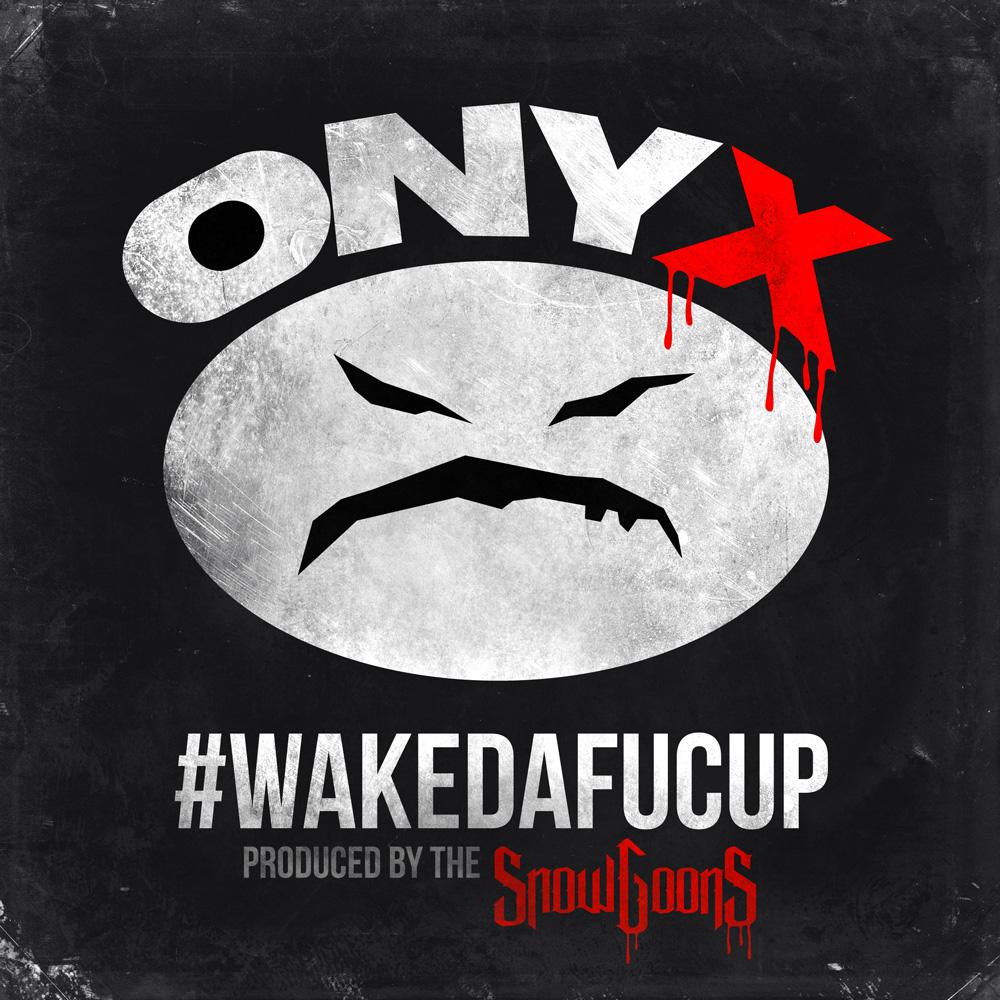 """Onyx – """"Wakedafucup"""""""