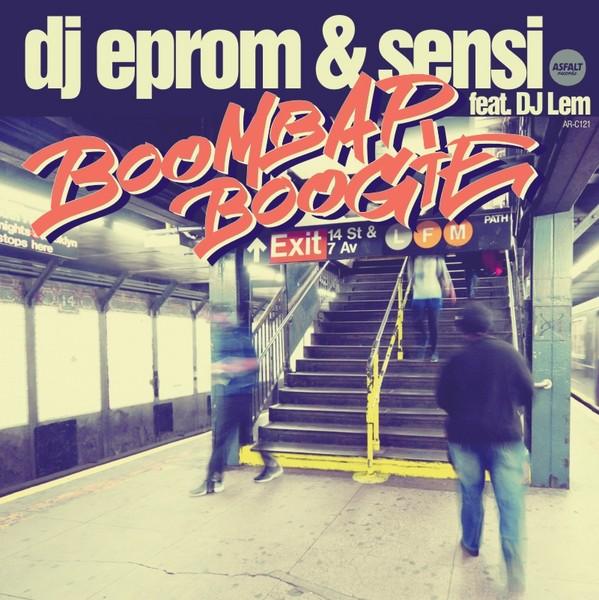 "DJ Eprom & Sensi – ""Boom Bap Boogie"""