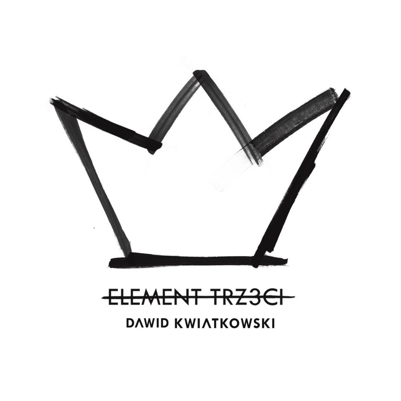 """Dawid Kwiatkowski – """"Element trzeci"""""""
