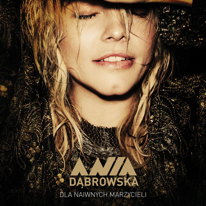 """Ania Dąbrowska – """"Dla naiwnych marzycieli"""""""