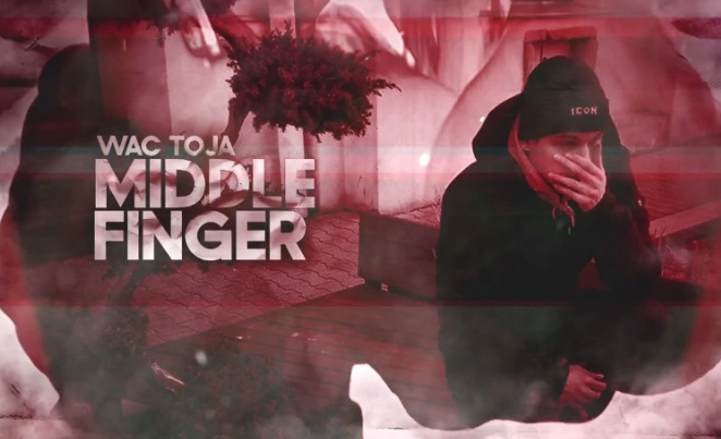 "Wac Toja – ""MiDDLE FiNGER"" – premierowy kawałek"