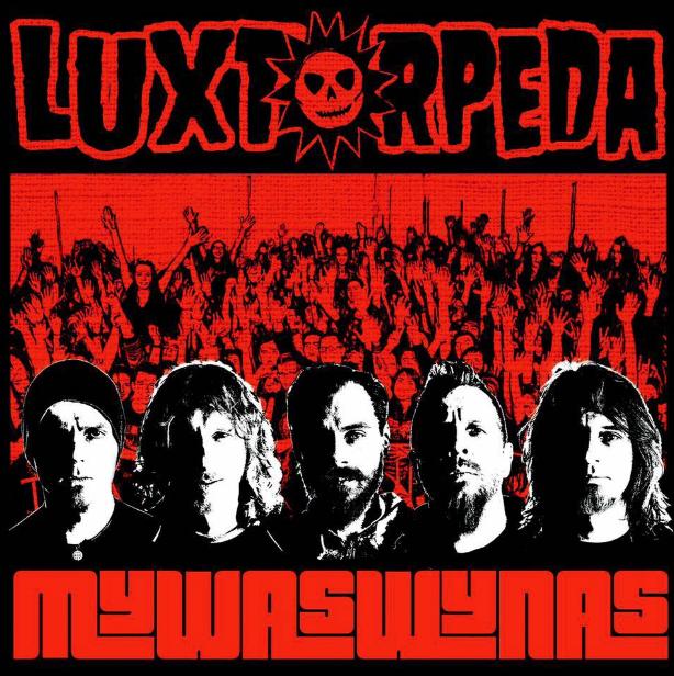 """Luxtorpeda – """"MYWASWYNAS"""""""