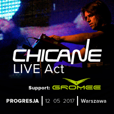 Chicane – live act. Support: Gromee.
