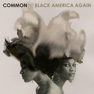 "Common – ""Black America Again"""