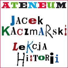 Jacek Kaczmarski-lekcja historii