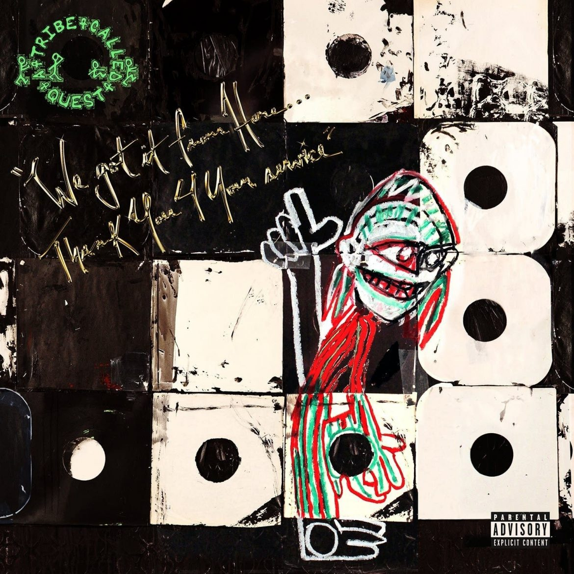 "A Tribe Called Quest – ""We Got It From Here… Thank You 4 Your Service"""
