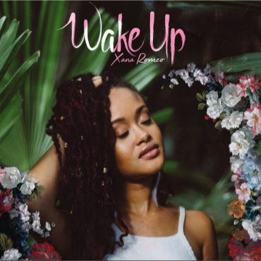 """Xana Romeo – """"Wake Up"""""""