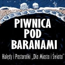 """Piwnica Pod Baranami – Kolędy i Pastorałki """"Dla Miasta i Świata"""""""