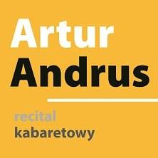 Artur Andrus – recital kabaretowy