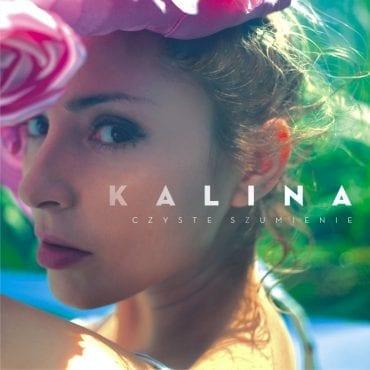 """KALINA – """"Czyste szumienie"""""""