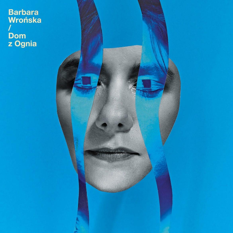 "Barbara Wrońska – ""Dom z ognia"""