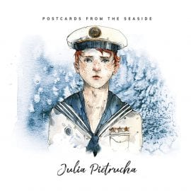 """Julia Pietrucha – """"Postcards From The Seaside"""""""