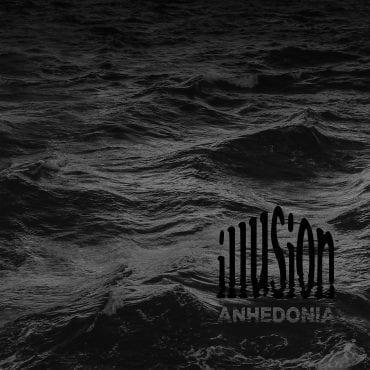 "Illusion – ""Anhedonia"""