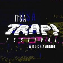 IT'S A TRAP! Festival Wrocław 2018