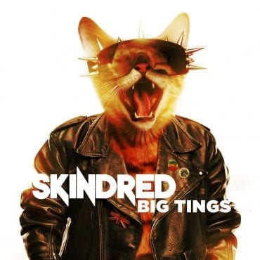 "Skindred – ""Big Tings"""