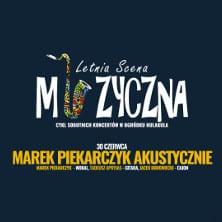 Letnia Scena Muzyczna: Marek Piekarczyk