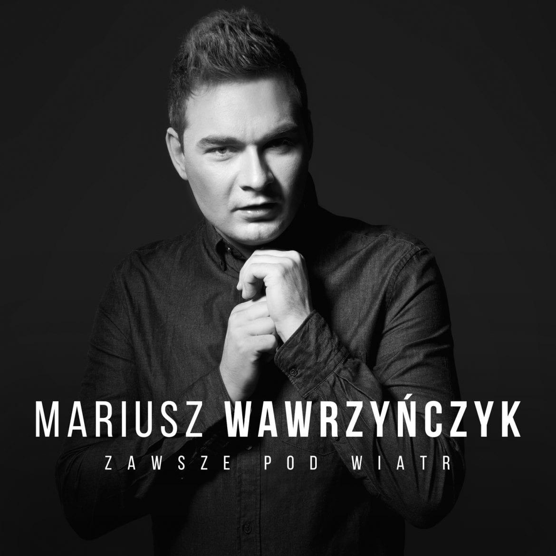 """Wygraj płytę Mariusza Wawrzyńczyka """"Zawsze pod wiatr"""""""