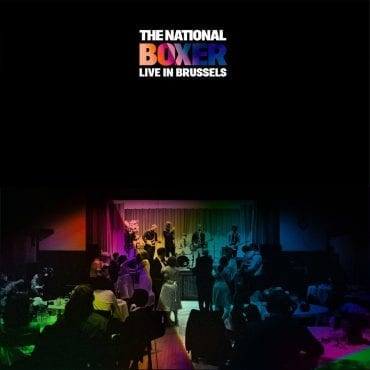 "The National – ""Boxer Live in Brussels"""