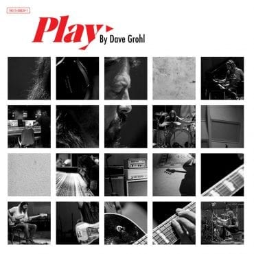 "Dave Grohl – ""Play"""