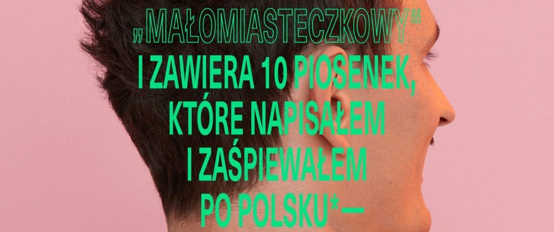 """Dawid Podsiadło – """"Małomiasteczkowy"""""""
