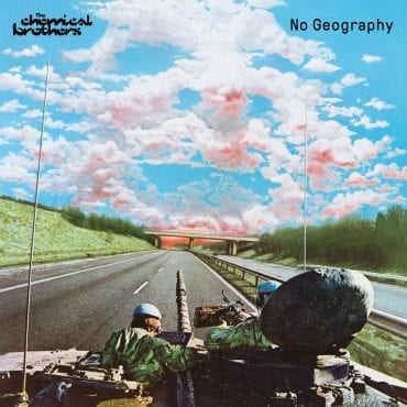 """The Chemical Brothers – """"No Geography"""""""