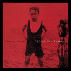 "CHERRY GHOST – ""Thirst For Romance"""