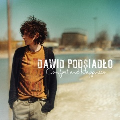 "DAWID PODSIADŁO – ""Comfort And Happiness"""