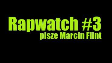 Rapwatch #3 (3.02 – 9.02)