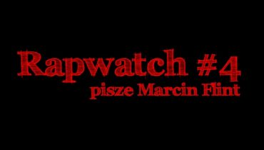 Rapwatch #4 (10.02-16.02)
