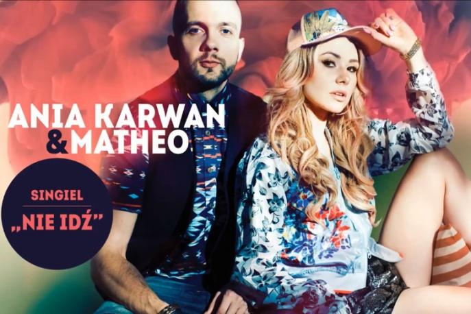 """Ania Karwan & Matheo – """"Nie idź"""" (audio)"""