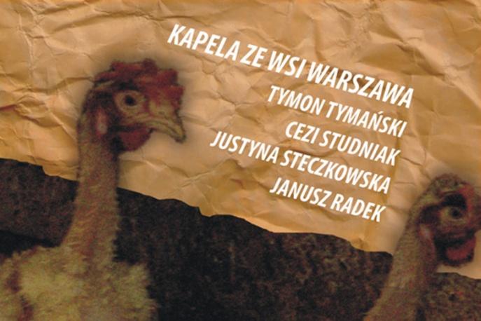 Muzyka: Kapela Ze Wsi Warszawa Teskty: Tymon Tymański