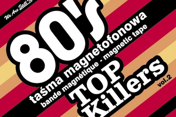 Druga odsłona 80`s Top Killers